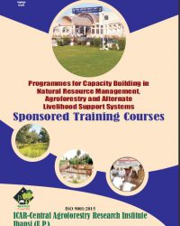 Programmes for Capacity Building in Natural Resource Management Agroforestry and Alternate Livlihood Support Systems